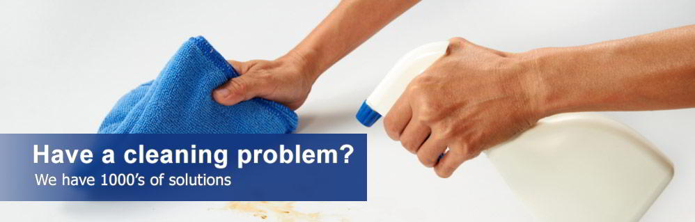 Have a cleaning problem? We have 1000's of solutions